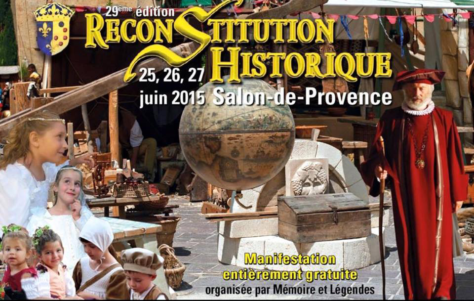 Remontez dans le temps du 25 au 27 juin durant la - Reconstitution historique salon de provence ...